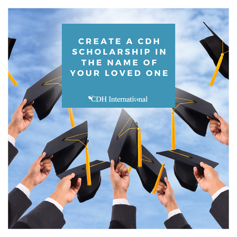 Create a CDH Scholarship Fund - CDH International