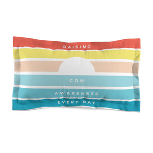 Raising CDH Awareness Every Day Microfiber Pillow Sham