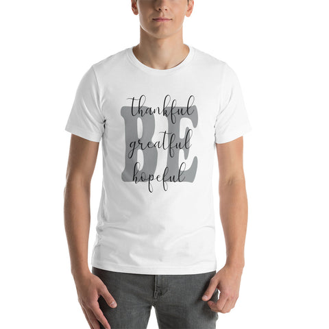 BE-thank,grate,hope-FUL Short-Sleeve Unisex T-Shirt