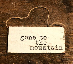 Reclaimed Wood Hanging Door Sign - Gone to the Mountain