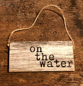 Reclaimed Wood Hanging Door Sign - On The Water