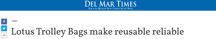 DEL MAR TIMES - Lotus Trolley Bags Makes Reusable Reliable