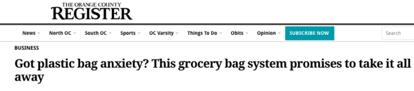 ORANGE COUNTY REGISTER — Got Plastic Bag Anxiety? This system promises to take it all away