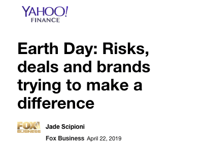 YAHOO! FINANCE — Earth Day: Risks, deals and brands trying to make a difference