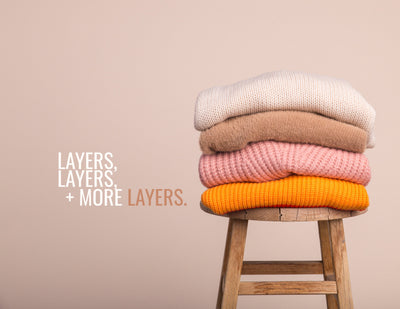 Layering Tips + Tricks