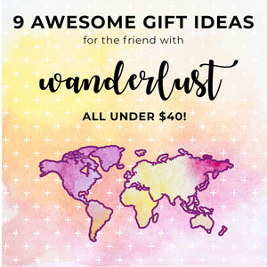 9 Awesome Wanderlust Gifts Under $40