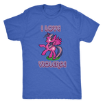 """I Love Violence"" Tee - Ultra Soft!"