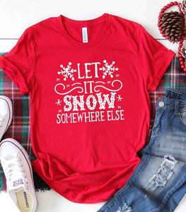"""Let it Snow Somewhere Else"" Graphic Tee"