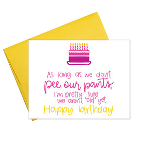 Pee Ourselves Birthday Card