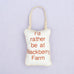 I'd Rather Be At Blackberry Farm Door Pillow