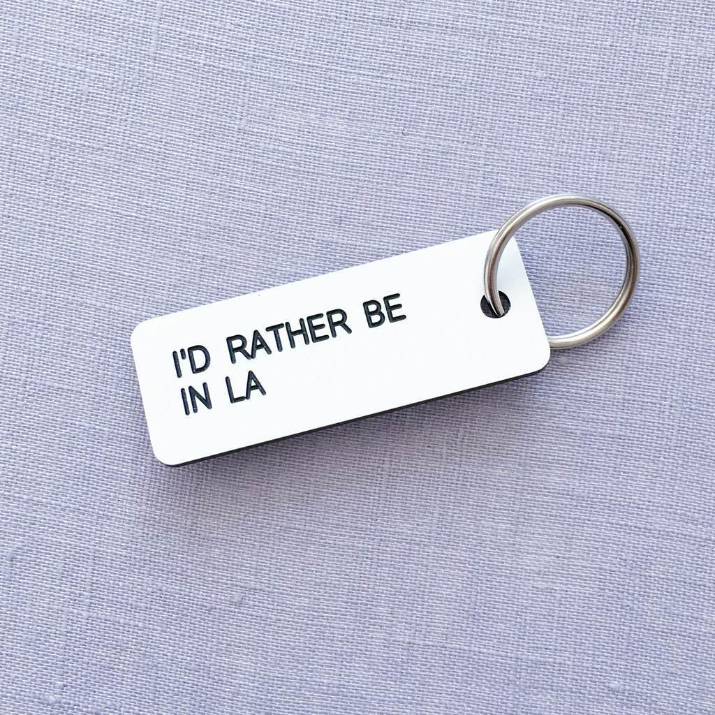 I'd Rather Be in LA Keychain