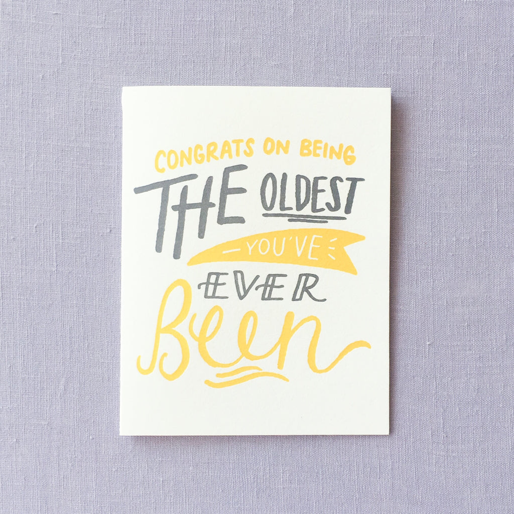 Congrats on Being The Oldest You've Ever Been Card
