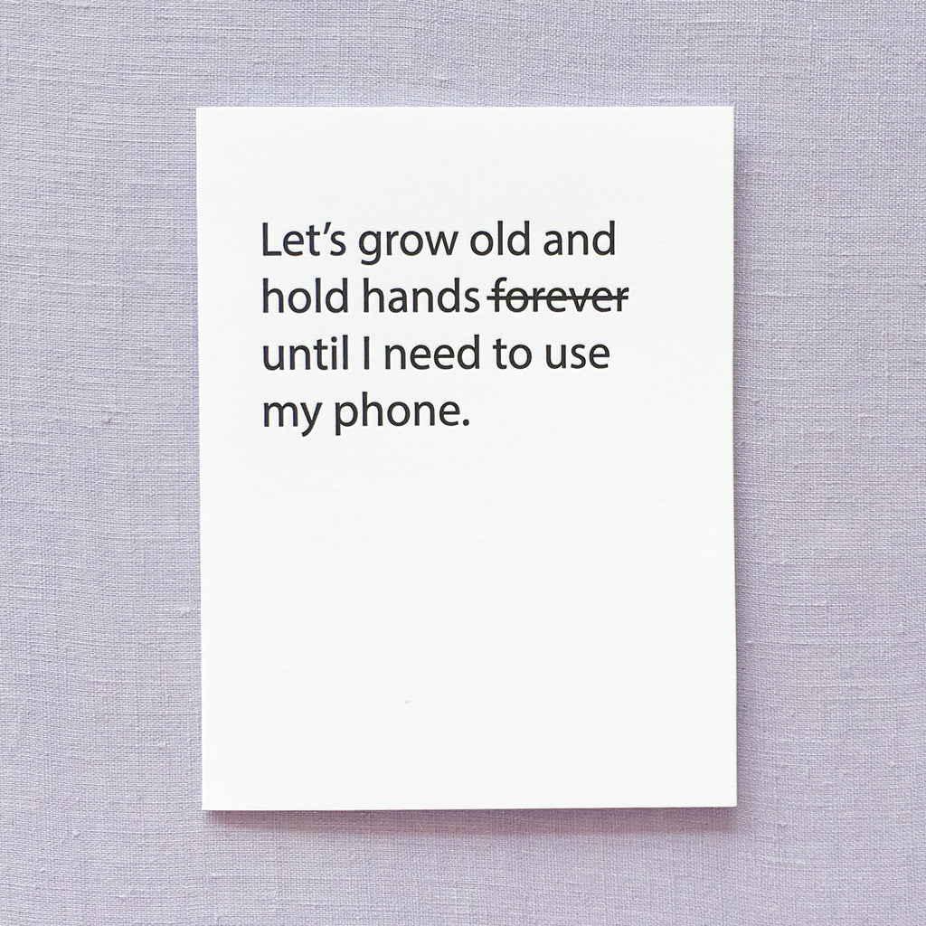 Let's Grow Old And Hold Hands Card