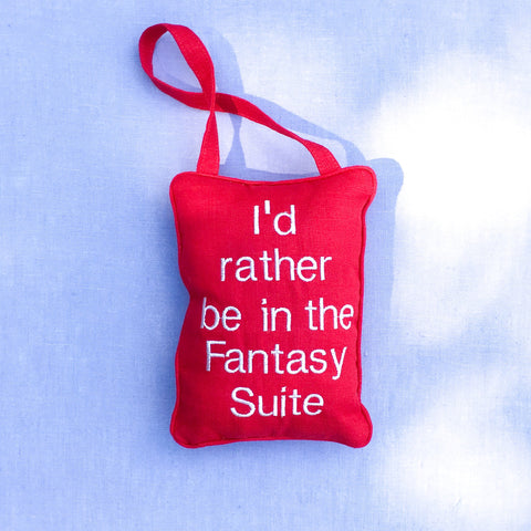 I'd Rather be in the Fantasy Suite Door Pillow