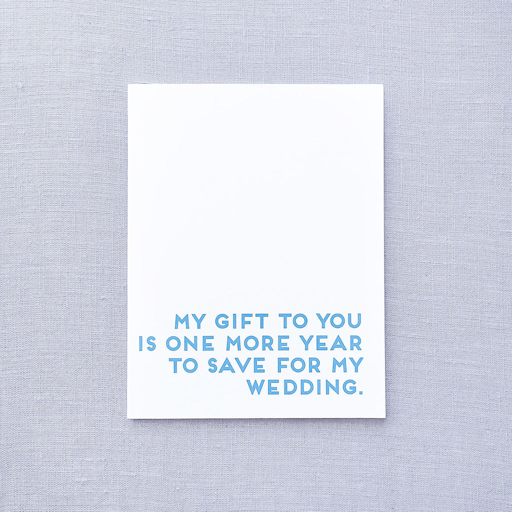 My Gift To You Is One More Year Card