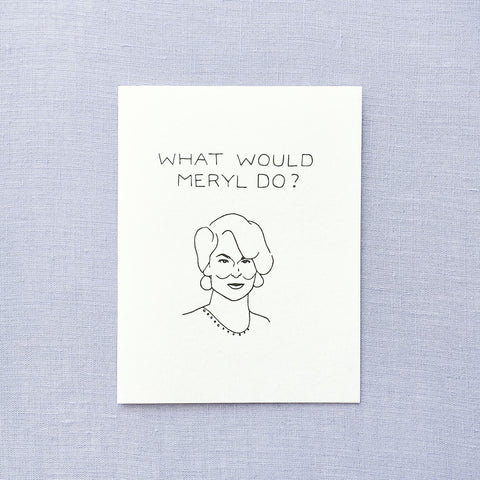What Would Meryl Do Card