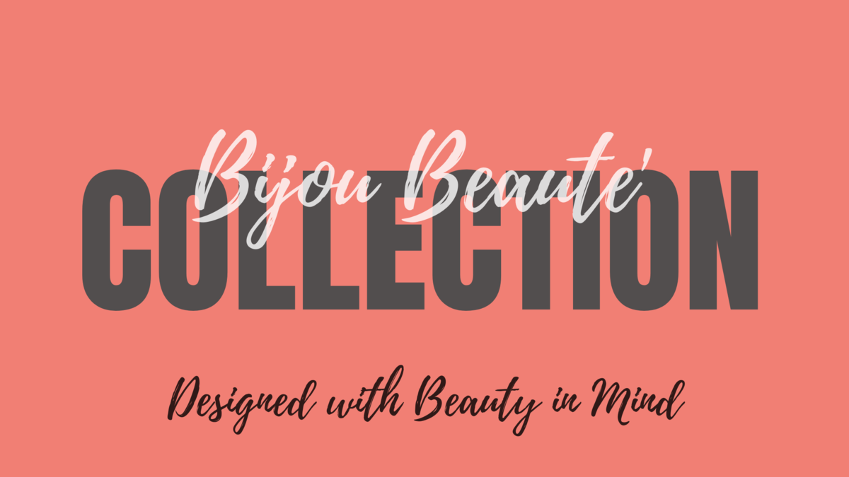 Bijou Beaute' Collection