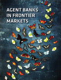Agent Banks in Frontier Markets