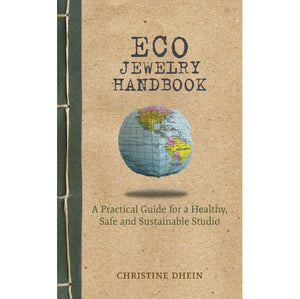 Eco Jewelry Handbook: A Practical Guide for a Healthy, Safe and Sustainable Studio - Christine Dhein-Pepetools