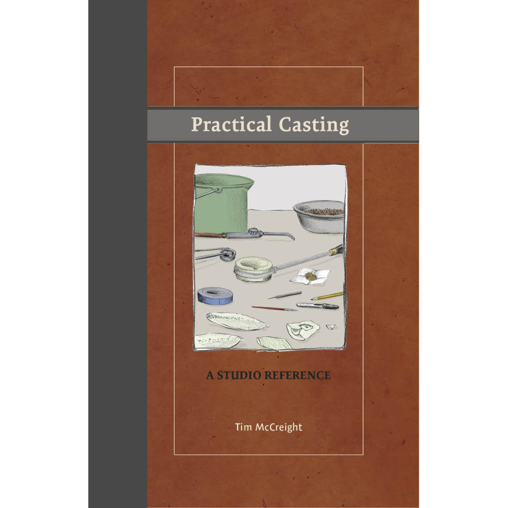 Practical Casting: A Studio Reference, Revised Edition - Tim McCreight-Pepetools