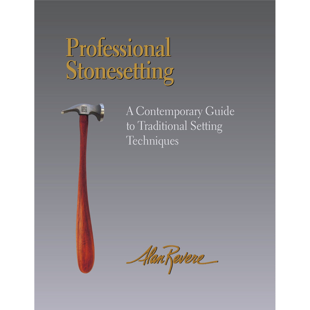 Professional Stonesetting, A Contemporary Guide to Traditional Setting Techniques - Alan Revere-Pepetools