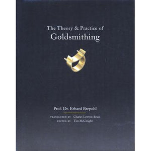 The Theory & Practice of Goldsmithing - Prof. Dr. Erhard Brepohl (Translated)-Pepetools