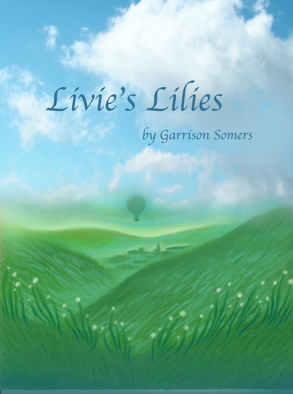 Livie's Lilies chapter book by Garrison Somers