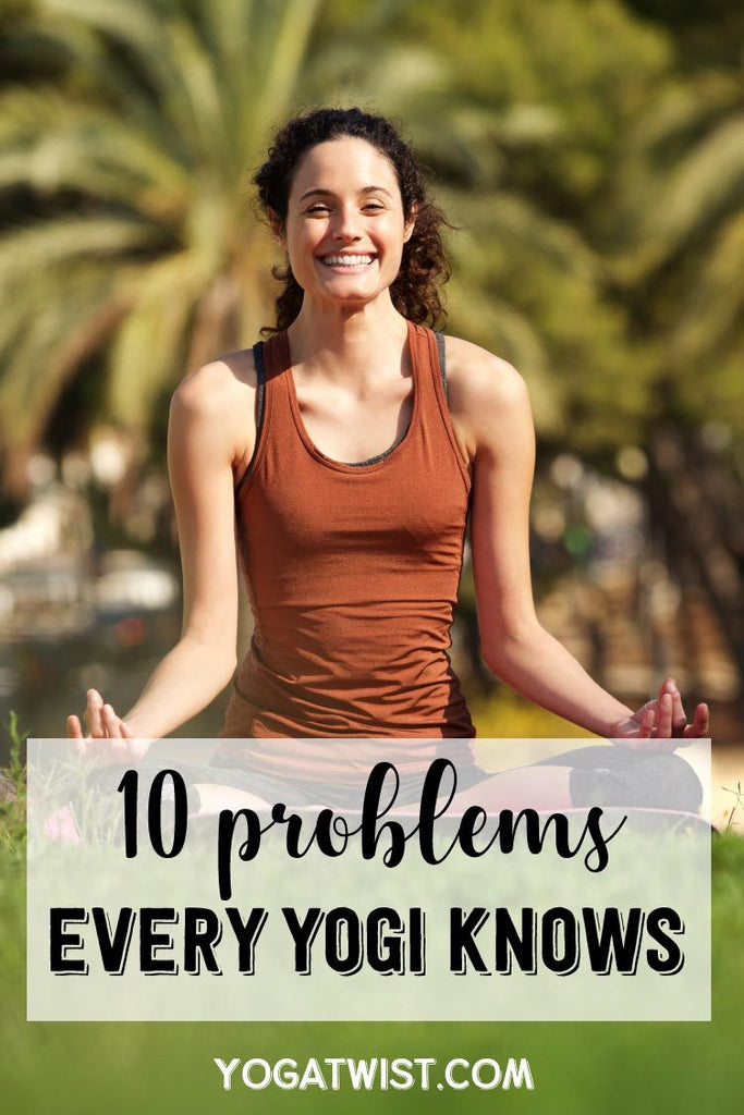 10 Problems Every Yogi Knows All Too Well