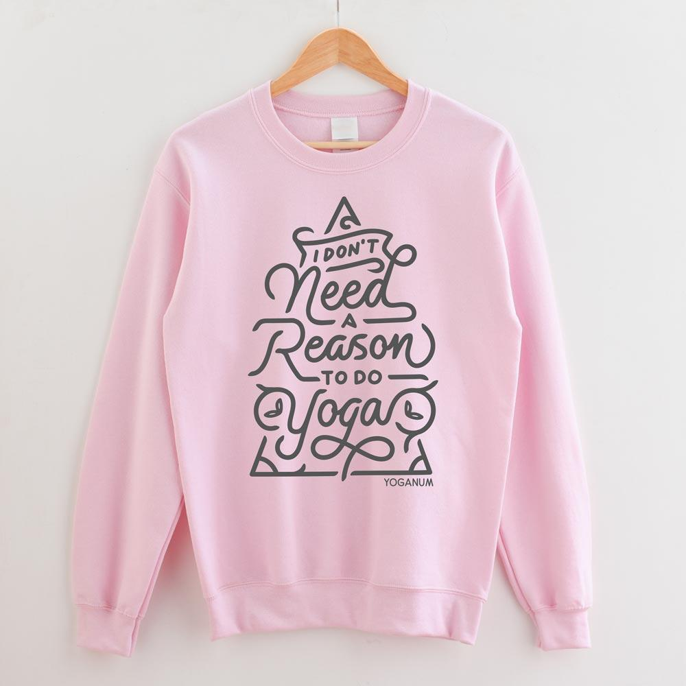 No reason for yoga - Apparel