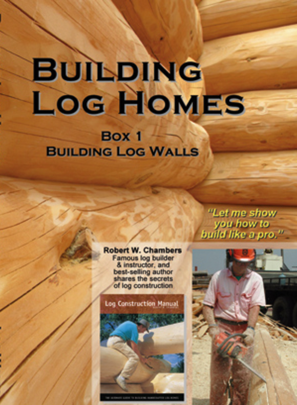 Building Log Homes DVDs - Box Set 1 - Building Log Walls