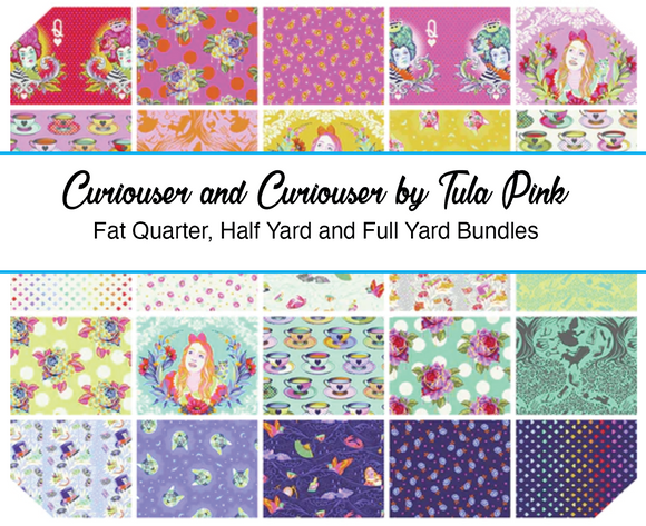 April 50% Deposit/Preorder- 25pc Fat Quarter, Half Yard, and Full Yard Bundles of Curiouser and Curiouser by Tula Pink for Freespirit Fabrics