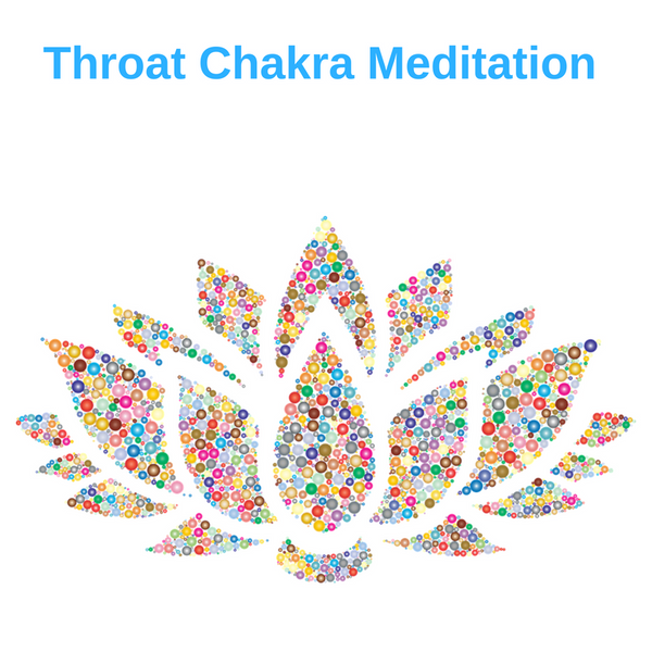 Meditation -Clear and Activate your Throat Chakra