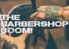 THE MODERN BARBERSHOP BOOM!