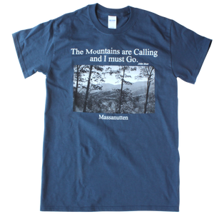 Massanutten Souvenir Adult Shirt The Mountains are Calling and I Must Go John Muir
