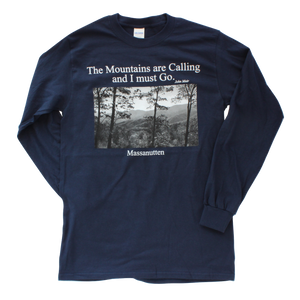Massanutten Souvenir Adult Long Sleeve Shirt The Mountains are Calling and I Must Go John Muir