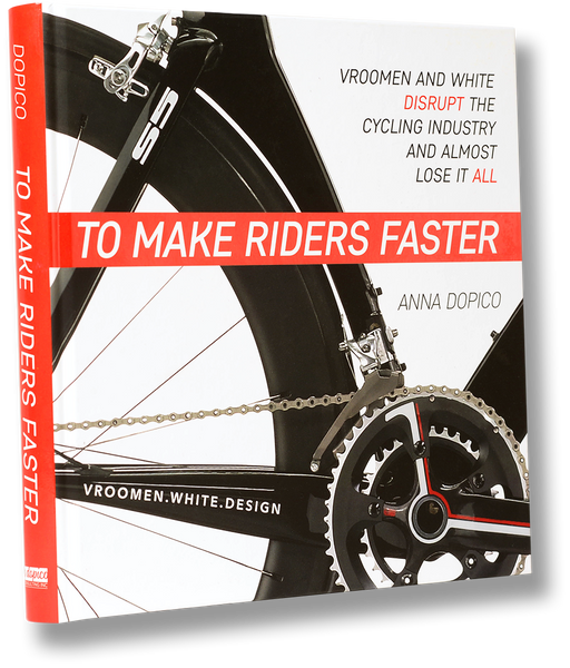To Make Riders Faster  - Vroomen White story - Cervélo history book