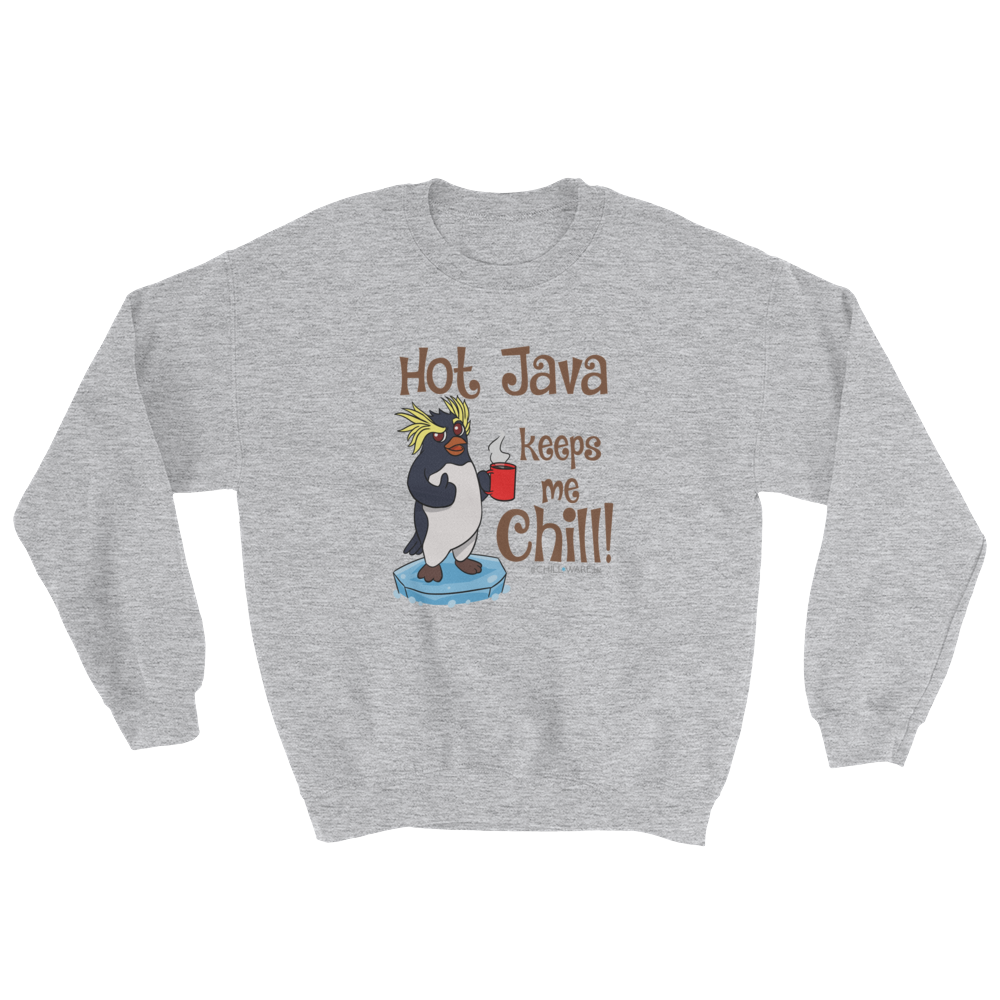 Classic Sweatshirt with 'Hot Java Keeps Me Chill!'