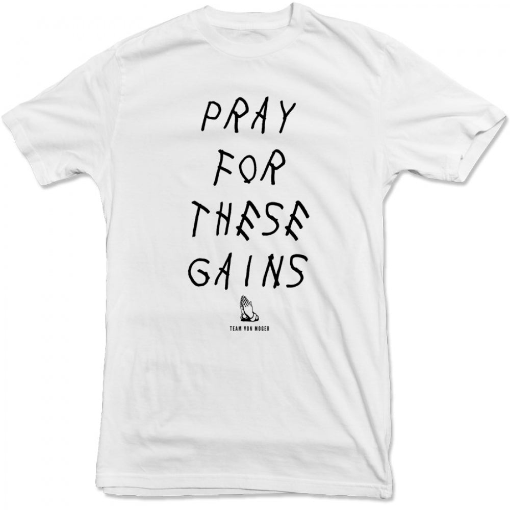 Pray For These Gains Tee