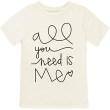 Load image into Gallery viewer, All You Need Is Me | Organic Tee