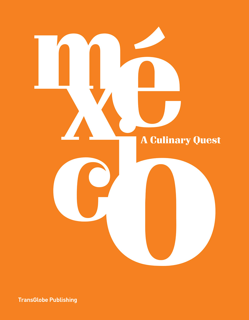 México: A Culinary Quest (Slipcase edition)