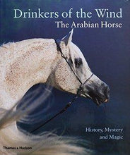 Drinkers of the Wind,<br />The Arabian Horse:<br />History, Mystery and Magic