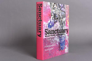 Sanctuary: Britain's Artists and their Studios <br /> (Bellyband edition)