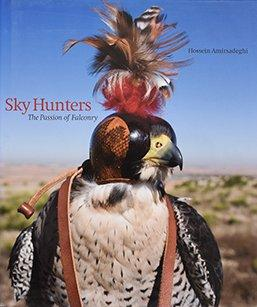 Sky Hunters: <br />The Passion of Falconry