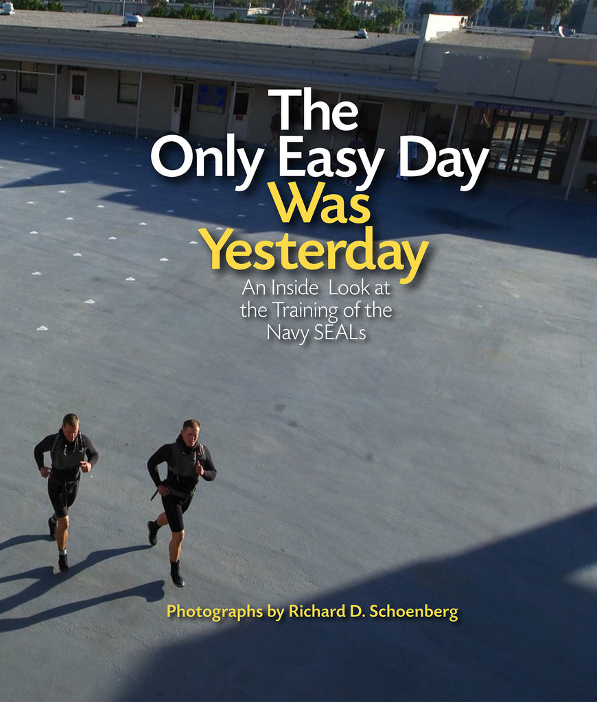 The Only Easy Day Was Yesterday: Making Navy SEALs – rdsphotos |The Only Easy Day Was Yesterday Book