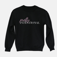 Pretty Intentional Sweatshirt