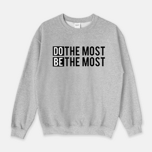 Do The Most Sweatshirt