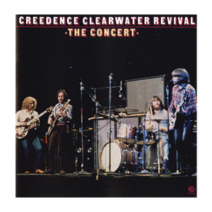 Creedence Clearwater Revival - The Concert • CD (The 40th Anniversary Edition)