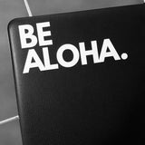 Be Aloha - Sticker
