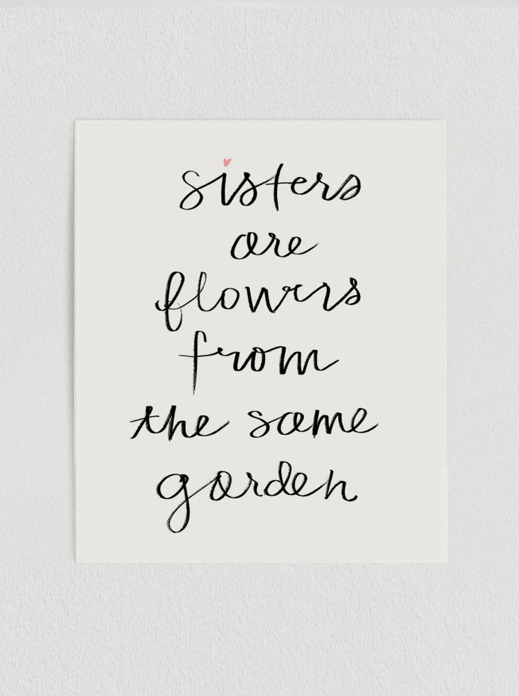 Sisters Are Flowers Print