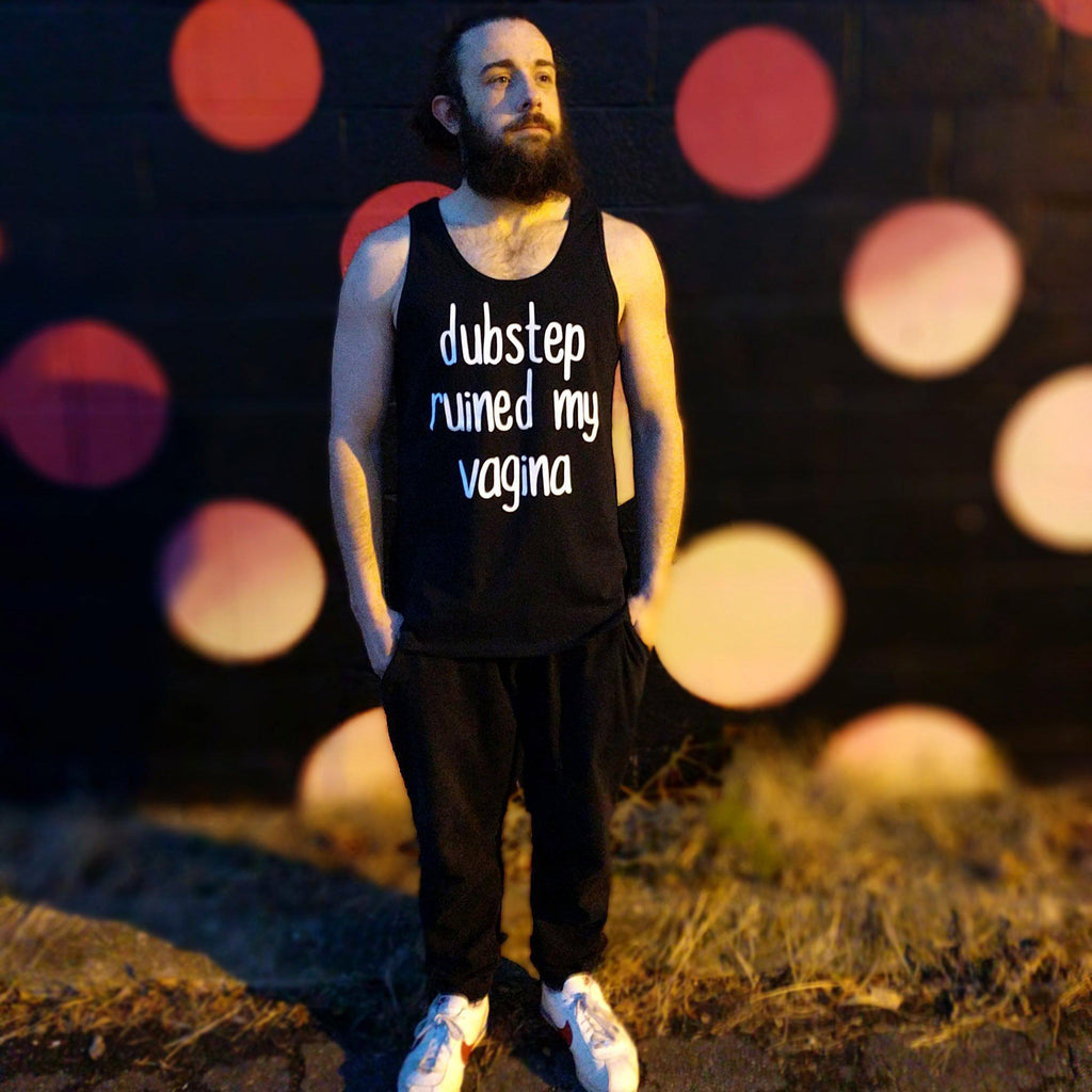 Dubstep Ruined My Vagina Black Tank Top